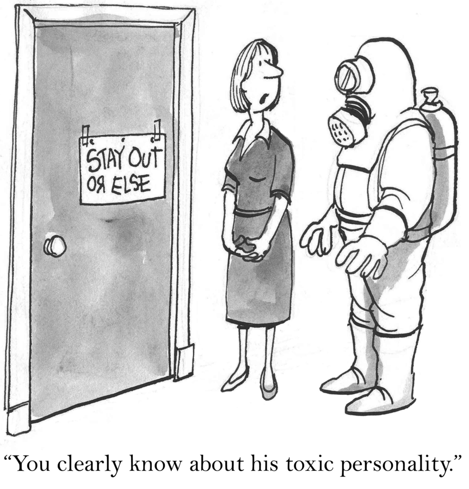 A cartoon shows a man in a haz-mat suit about to enter the business office of a person with a toxic personality Assess Your Company Culture