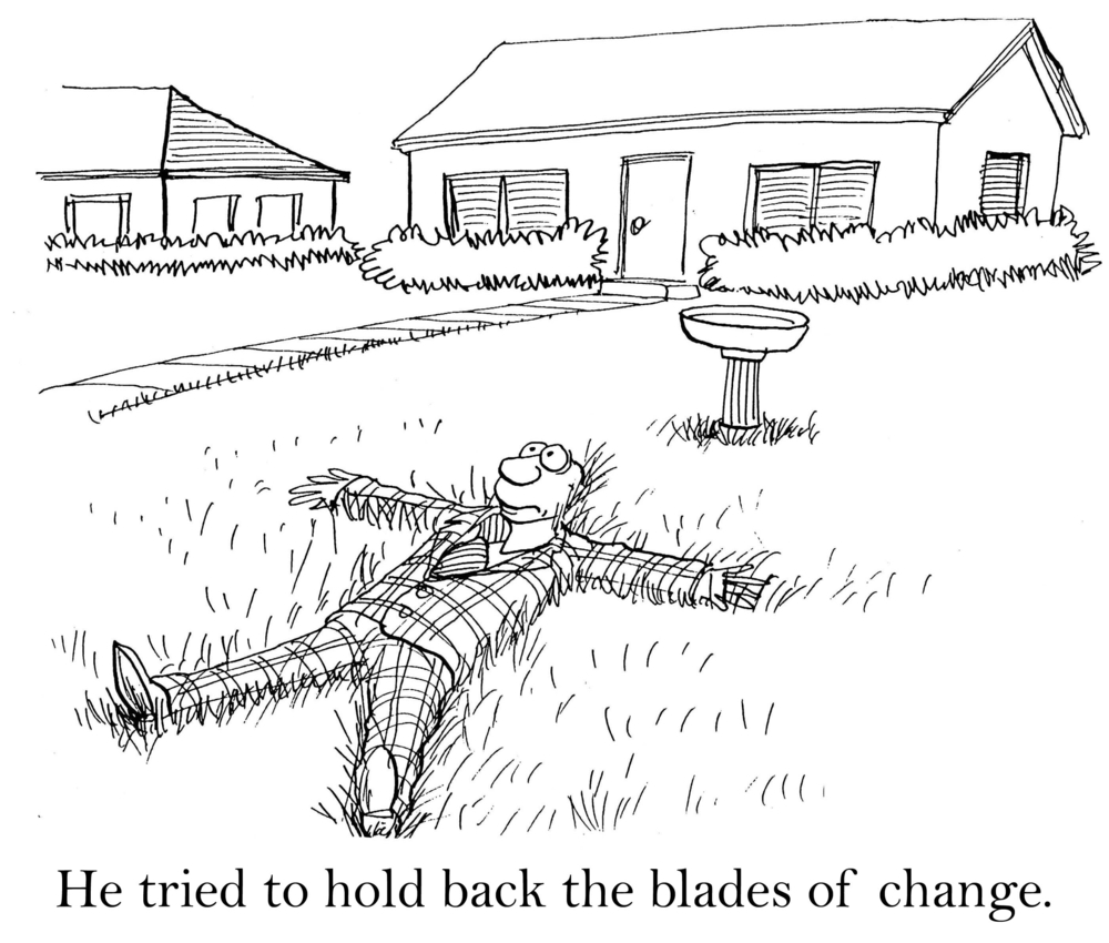"a cartoon man lies on his front lawn with the caption, ""He tried to hold back the blades of change."""