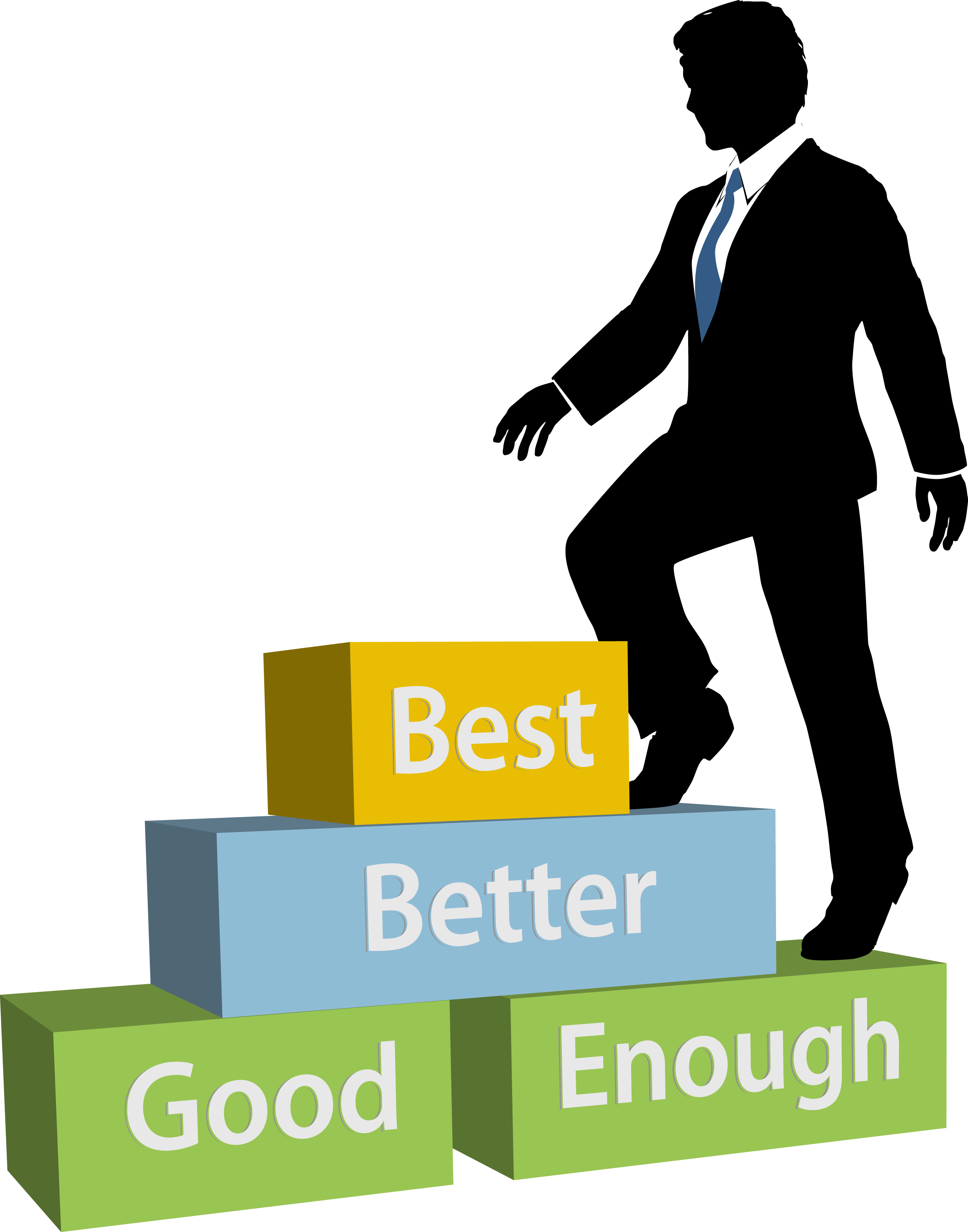 "A businessman in silhouette climbs from ""good enough"" to ""better"" to ""best"""